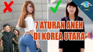 Video 7 ATURAN ANEH KOREA UTARA MP3, 3GP, MP4, WEBM, AVI, FLV April 2018