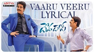 Vaaru Veeru  Song Lyrics from Devadas - Nagarjuna, Nani