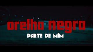 Download Lagu Orelha Negra - Parte de mim Mp3