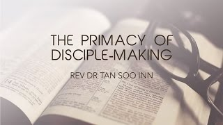 The Primacy of Disciple-making