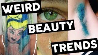 9 Ridiculous Beauty Trends by Clevver Style