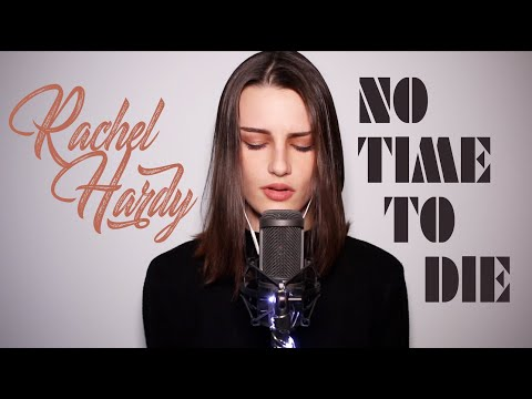 """Billie Eilish  """"No Time To Die"""" Cover by Rachel Hardy"""