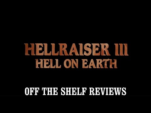 Hellraiser 3: Hell on Earth Review - Off The Shelf Reviews