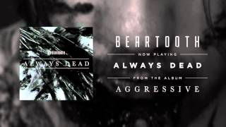 Beartooth Always Dead music videos 2016