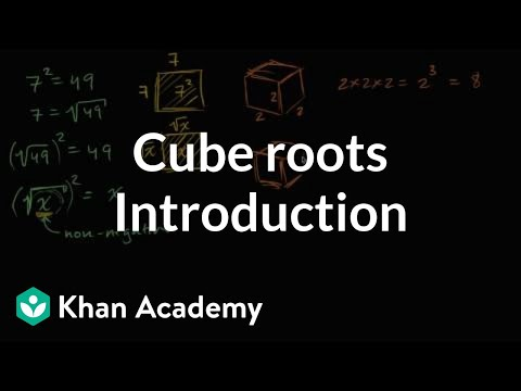 Intro To Cube Roots Video Radicals Khan Academy