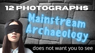 Video 12 Photographs Mainstream Archaeology Does Not Want You to See MP3, 3GP, MP4, WEBM, AVI, FLV Juli 2019