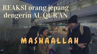 Video REAKSI orang JEPANG dengerin AL QUR'AN (Social Experiment) MP3, 3GP, MP4, WEBM, AVI, FLV November 2018