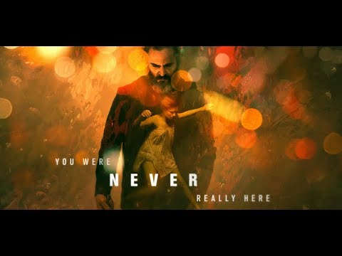 You Were Never Really Here Movie Review