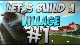 Let's Build: A Village #1 New Beginnings
