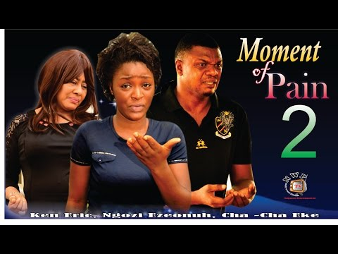 Moment of Pain 2  -2015 Latest Nigerian Nollywood Movie