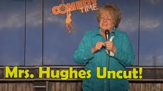 Mrs. Hughes Uncut! - Chick Comedy