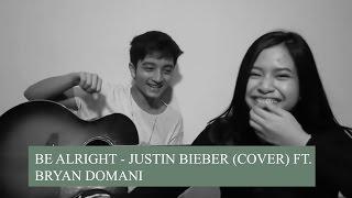 Video Be Alright - Justin Bieber (cover) ft. Bryan Domani MP3, 3GP, MP4, WEBM, AVI, FLV Mei 2017