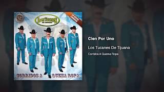 Cien Por Uno - Los Tucanes De Tijuana [Audio Oficial]