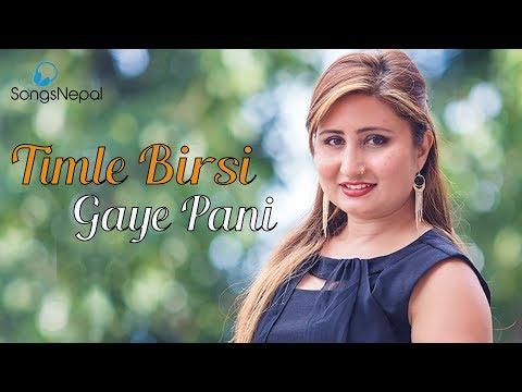 (Timle Birshi Gaya Pani - Anju Pant | New Nepali... 3 minutes, 56 seconds.)