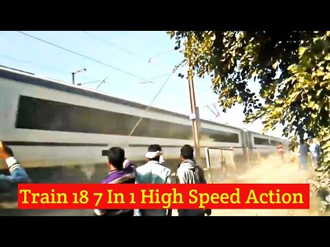 Train -18 Vande Bharat Express High Speed (165-180kmph) 7 In 1 Back to back Action Of Highest Speed