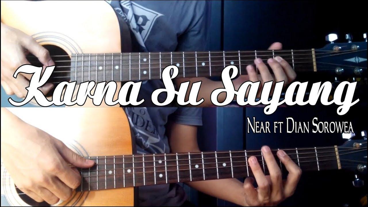 Karna Su Sayang – Near feat. Dian Sorowea (Acoustic Guitar Cover)