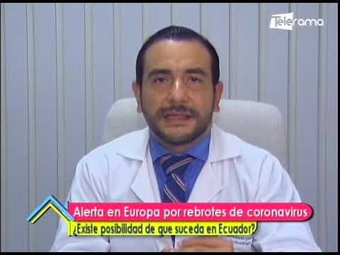Alerta en Europa por rebrotes de coronavirus Existe posibilidad de que suceda en Ecuador