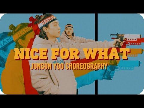 Nice For What - Drake / Junsun Yoo Choreography - Thời lượng: 2 phút, 44 giây.