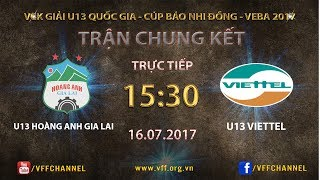 Video FULL | HOÀNG ANH GIA LAI 1-0 VIETTEL | CHUNG KẾT U13 QUỐC GIA 2017 MP3, 3GP, MP4, WEBM, AVI, FLV Oktober 2017