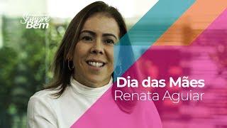 Dia das Mães - Renata Aguiar Freitas