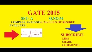 GATE 2015 SET A Q.NO.54 COMPLEX ANALYSIS-CALCULUS OF RESIDUE