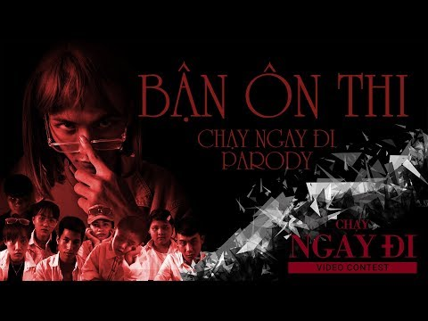 Bận Ôn Thi (Parody MV) | Tuna Lee | CHẠY NGAY ĐI VIDEO CONTEST - Thời lượng: 3:28.