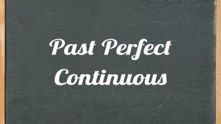 English Grammar Lesson: Past Perfect Continuous Video Tutorial