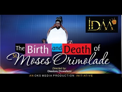 Episode 1- The Documentary Of The Film Of The Birth And Death Of Saint Moses Orimolade.