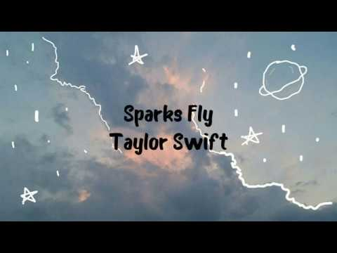 Taylor Swift - Sparks Fly(Lyrics)