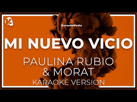 Paulina Rubio Y Morat - Mi Nuevo Vicio (Karaoke)