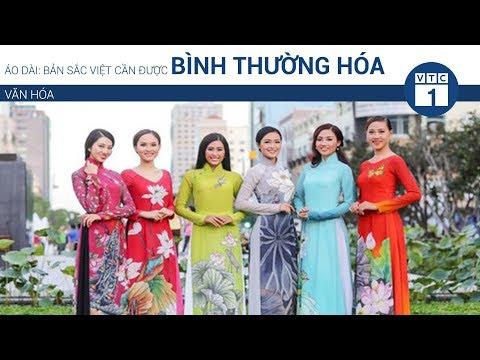 Áo dài: Bản sắc Việt cần được bình thường hóa | VTC1 - Thời lượng: 7 phút, 8 giây.