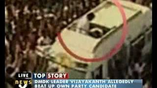 Vijayakanth loses cool, thrashes his own candidate