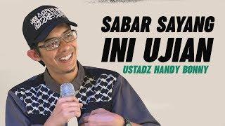 Video PUTUS! Sabar Sayang ini UJIAN - Ustadz Handy Bonny. MP3, 3GP, MP4, WEBM, AVI, FLV Agustus 2019