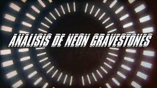 ANALISIS DE NEON GRAVESTONES | ANALIZANDO DE  TRENCH | LA GLORIFICACIÓN