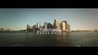 Passenger - Fools Gold