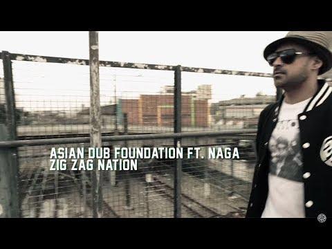 Asian Dub Foundation Ft NAGA - ZIG ZAG NATION