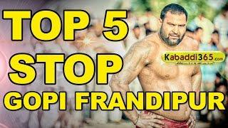 Top 5 Stop Gopi Frandipur at Kabaddi Tournaments