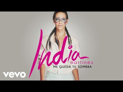 India Martinez - Me Queda Tu Sombra (Audio)