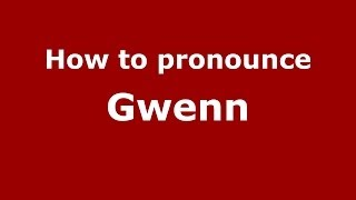 Audio and video pronunciation of Gwenn brought to you by Pronounce Names (http://www.PronounceNames.com), a website dedicated to helping people pronounce nam...