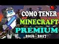 COMO TENER CUENTA PREMIUM DE MINECRAFT GRATIS 2016 - 100% REAL