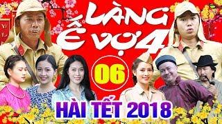Video Hài Tết 2018 | Làng ế Vợ 4 - Tập 6 | Phim Hài Tết Mới Nhất 2018 - Minh Tít, Bình Trọng MP3, 3GP, MP4, WEBM, AVI, FLV Februari 2018