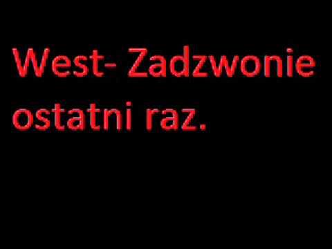 Tekst piosenki West - Zadzwonię ostatni raz po polsku