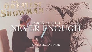 The Greatest Showman - Never Enough (Piano Cover) [Loren Allred] [+Sheets]