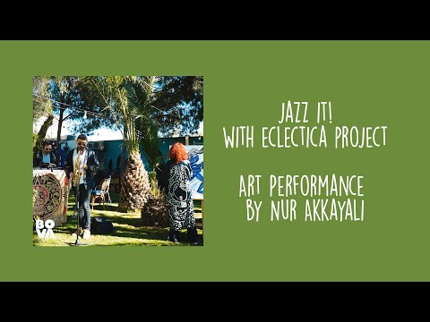 Jazz it! with Eclectica Project | Art Performance by Nur Akkayalı