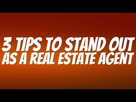 3 Tips for Real Estate Agents to Stand Out – Real Estate Advice