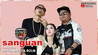 Download lagu Sanguan Sundanis X Dev Kamaco Bolin Bandung Mp3