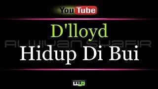 Video Karaoke D'lloyd - Hidup Di Bui MP3, 3GP, MP4, WEBM, AVI, FLV Juli 2018