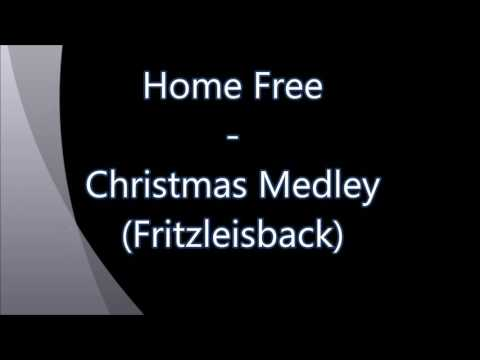Home Free - Christmas Medley (Fritzleisback)