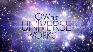 How the universe works original soundtrack
