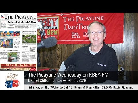 Daniel Clifton joined Ed & Kay on the 'Wake Up Call' on Feb. 3 to tell us about stories in this week's issue of The Picayune Newspaper​.